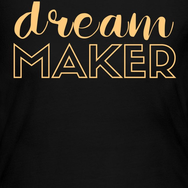 Dream Maker Tshirt