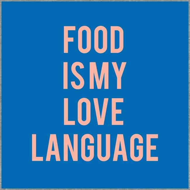 Food Is My Love Language Women's Tee