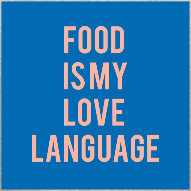 Food Is My Love Language Men's Crew