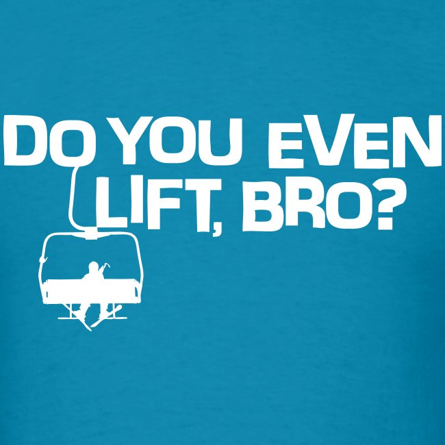 Do You Even Lift, Bro?