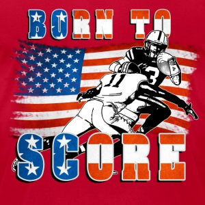 Born to Score Football Player 05 T-Shirts - Men's T-Shirt by American Apparel
