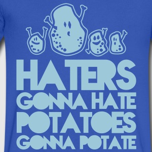 Haters gonna hate potatoes gonna potate T-Shirts - Men's V-Neck T-Shirt by Canvas