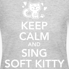 Keep calm and sing soft kitty Long Sleeve Shirts