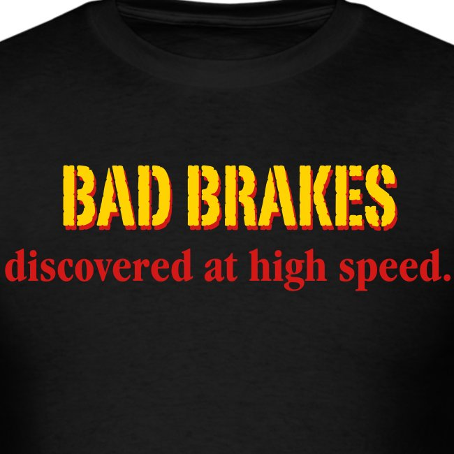 Bad Brakes discovered at high speed