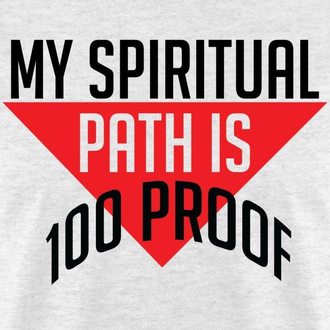 My Spiritual Path is 100% Proof
