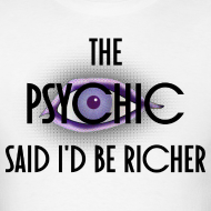 Design ~ A Psychic said I'd be richer