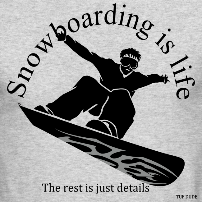 Snowboarding is life - Long Sleeve Shirt