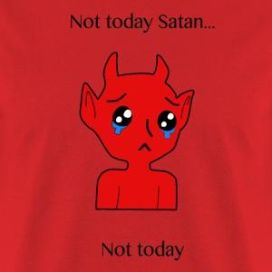 Not today Satan (Sad) Black