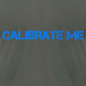 calibrate_me T-Shirts - Men's T-Shirt by American Apparel