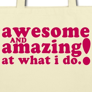 AWESOME and AMAZING at what I do! Bags  - Eco-Friendly Cotton Tote