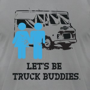 Let's Be Truck Buddies T-Shirts - Men's T-Shirt by American Apparel