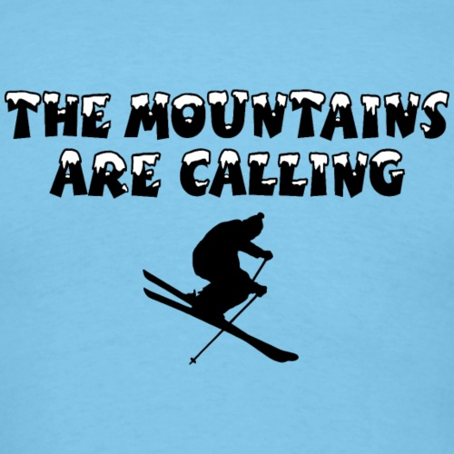 Mountains are Calling Ski Skier Winter Sports