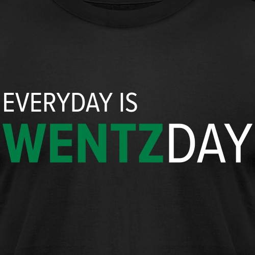 Everyday is WENTZDAY