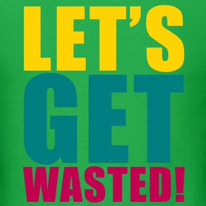KCCO - LET'S GET WASTED T-Shirts - Men's T-Shirt