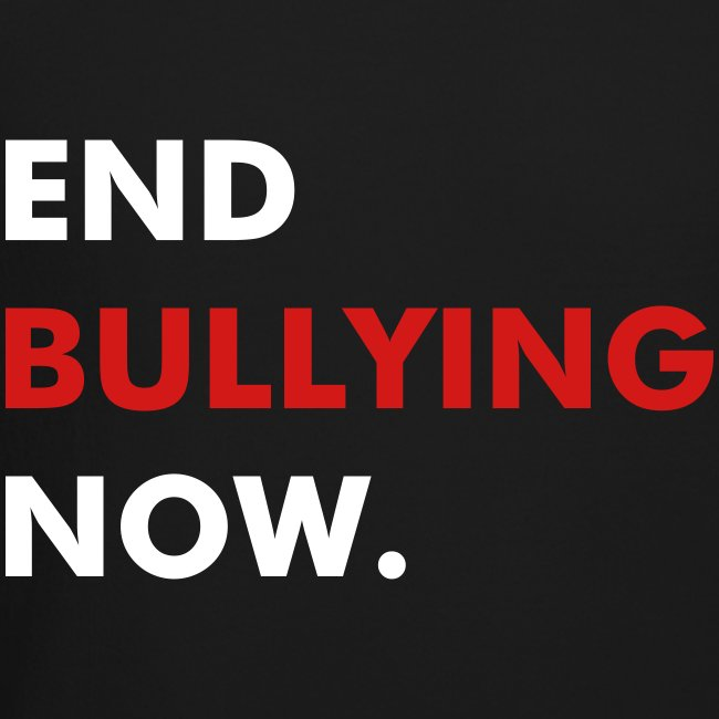 END BULLYING NOW - WHITE & RED FLEX/FUTURA FONT