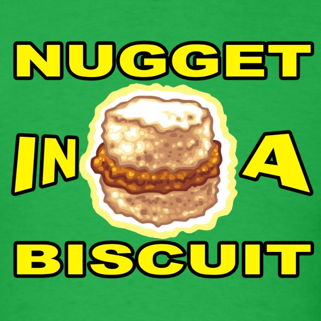 NUGGET in a BISCUIT