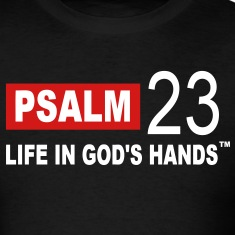 PSALM 23 LIFE IN GOD'S HANDS T-Shirts