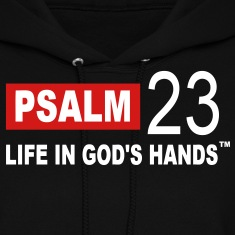 PSALM 23 LIFE IN GOD'S HANDS Hoodies