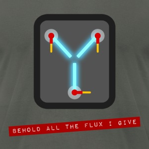 Behold all the Flux I Give Design T-Shirts - Men's T-Shirt by American Apparel