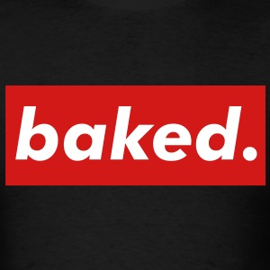 BAKED - Men's T-Shirt