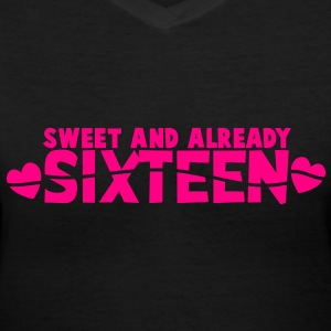 SWEET and already Sixteen! with hearts Women's T-Shirts - Women's V-Neck T-Shirt