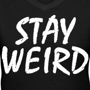 stay_weird - Women's V-Neck T-Shirt