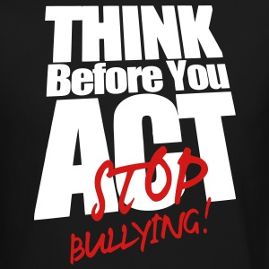 THINK BEFORE YOU ACT STOP BULLYING! Long Sleeve Shirts - Crewneck Sweatshirt