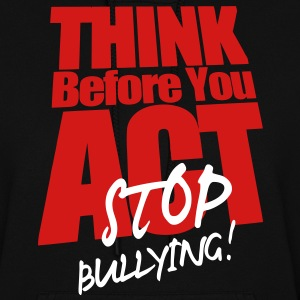 THINK BEFORE YOU ACT STOP BULLYING! Hoodies - Women's Hoodie
