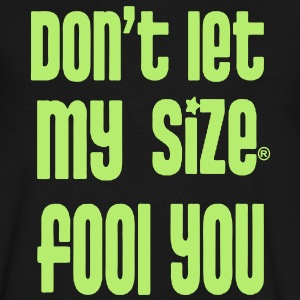 DON'T LET MY SIZE FOOL YOU - Men's V-Neck T-Shirt by Canvas