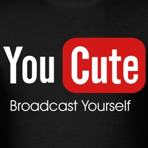you_cute Broadcast Yourself  - Men's T-Shirt