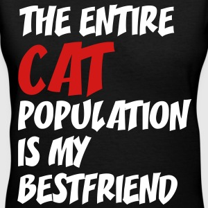 the_entire_cat_population_is my best friend  - Women's V-Neck T-Shirt