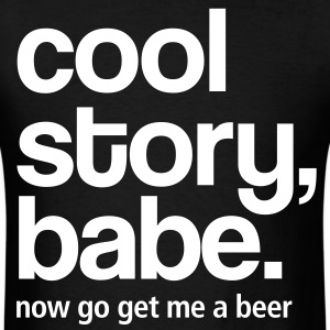 cool_story_babe_get_me_a_beer - Men's T-Shirt