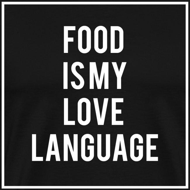Food Is My love Language Mens Shirt