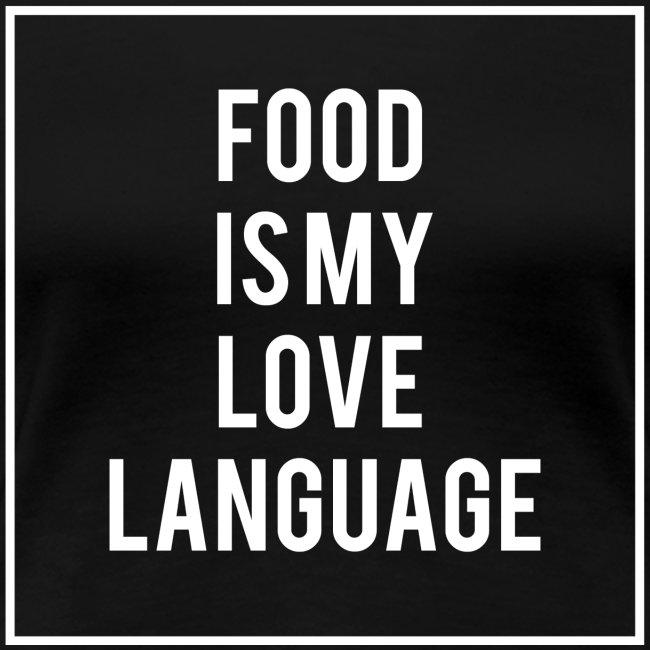 Food Is My Love Women's Shirt