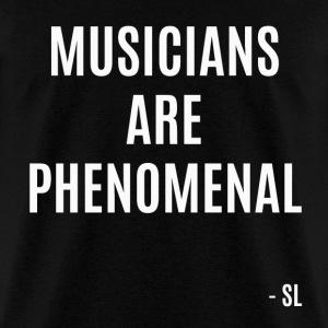 Musicians are PHENOMENAL