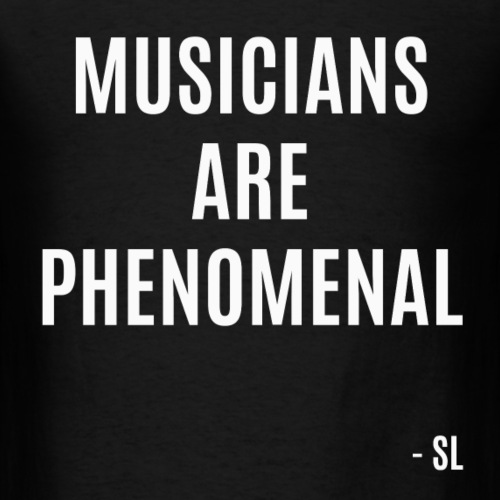 Musicians are PHENOMENAL