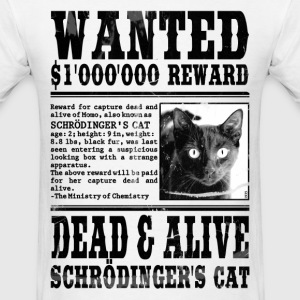 Schrödinger's Cat Wanted, Dead and Alive T-Shirts - Men's T-Shirt