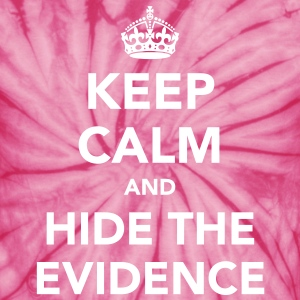 Keep Calm and Hide The Evidence T-Shirts - Unisex Tie Dye T-Shirt