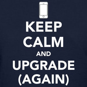 Keep Calm and Upgrade Again Women's T-Shirts - Women's T-Shirt