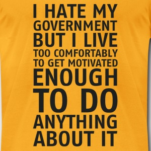 I hate my government - Men's T-Shirt by American Apparel