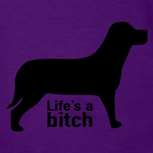 Women's Life's A Bitch T-Shirt - Women's T-Shirt