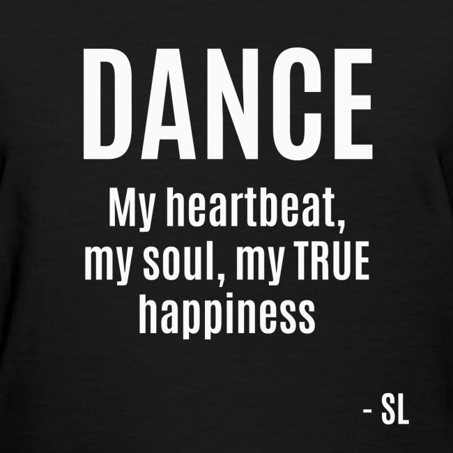 Dance And Dancer T Shirts By Lahart Dance My Heartbeat My Soul My