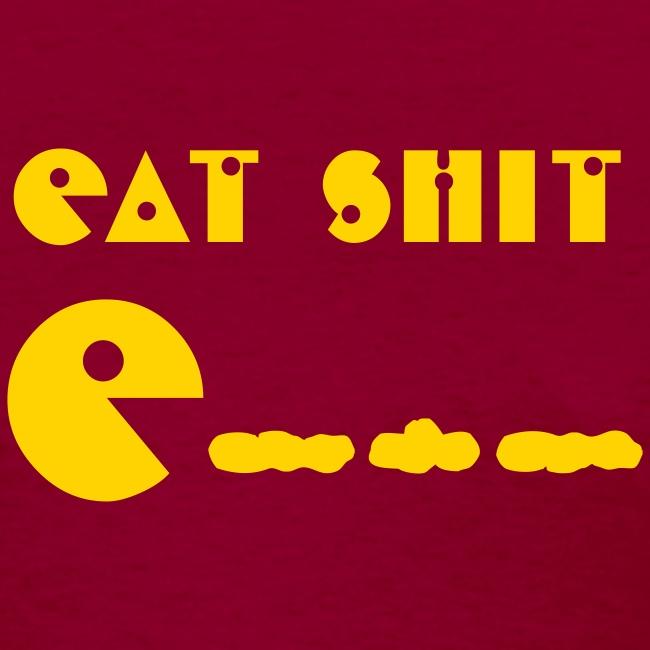 Eat Shit
