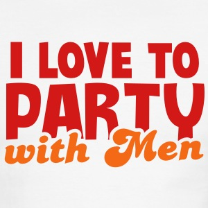 I LOVE TO PARTY WITH MEN! T-Shirts - Men's Ringer T-Shirt