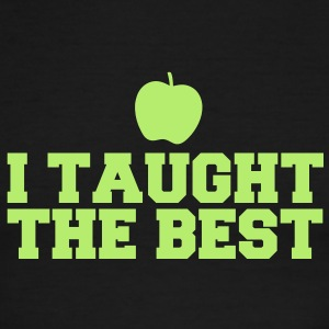 I TAUGHT THE BEST! AWESOME Teacher design T-Shirts - Men's Ringer T-Shirt