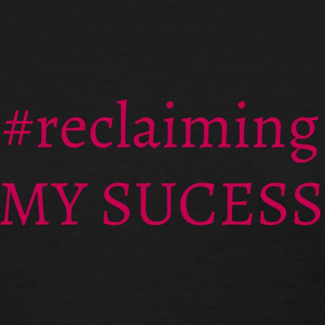 Reclaiming my success - black with pink letters