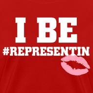 Design ~ I Be #Representin