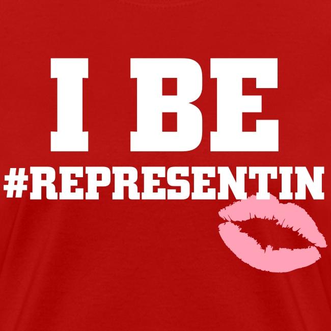 I Be #Representin