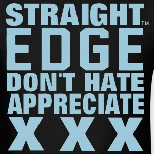 STRAIGHT EDGE DON'T HATE APPRECIATE - Men's T-Shirt