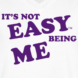 IT'S NOT EASY BEING ME - Men's V-Neck T-Shirt by Canvas